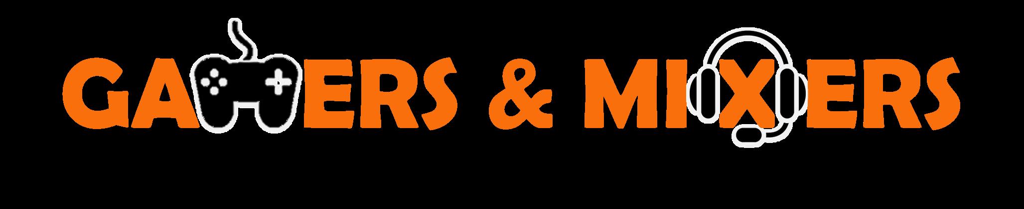 Gamers & Mixers